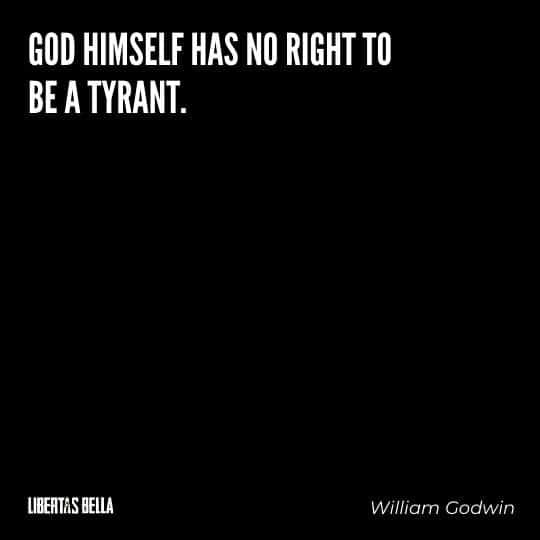 "Tyranny quotes - ""God himself has no right to be a tyrant"""