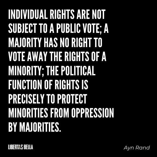 """individuality quotes - """"Individual rights are not subject to a public vote; a majority..."""""""