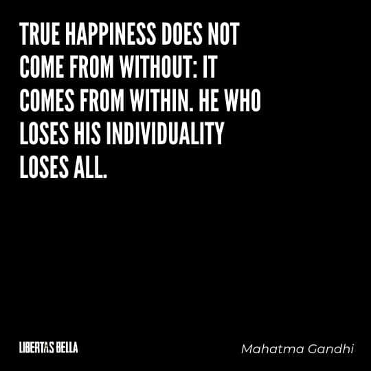 """individuality quotes - """"True happiness does not come from without: it comes from within..."""""""