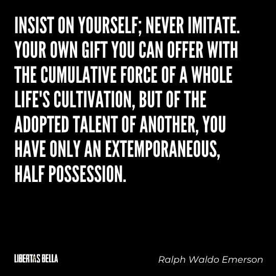 """individuality quotes - """"Insist on yourself; never imitate. Your own gift you can offer with the cumulative force of a whole..."""""""
