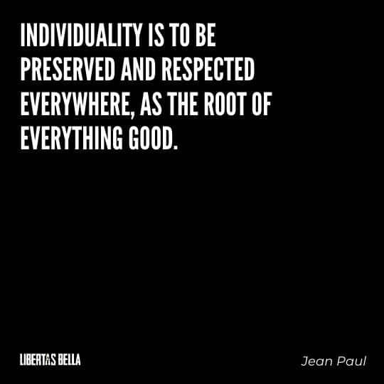 """individuality quotes - """"Individuality is to be preserved and respected everywhere..."""""""