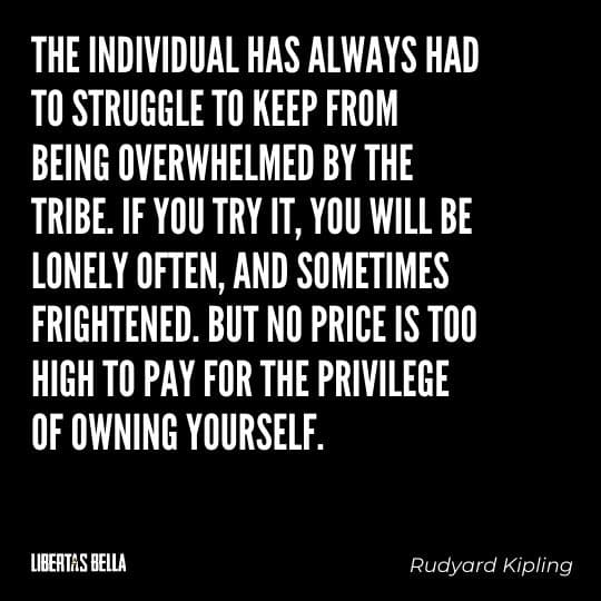 """individuality quotes - """"The individual has always had to struggle to keep from being overwhelmed by the tribe..."""""""