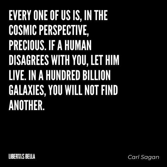 """individuality quotes - """"Every one of us is, in the cosmic perspective, precious..."""""""