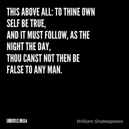 """individuality quotes - """"This above all: to thine own self be true, and it must follow, as the night the day..."""""""