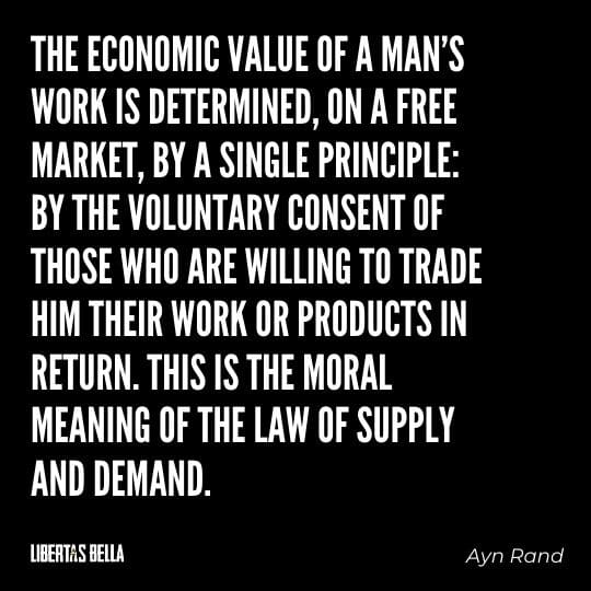 """Capitalism quotes - """"The economic value of a man's work is determined, on a free market, by a single..."""""""