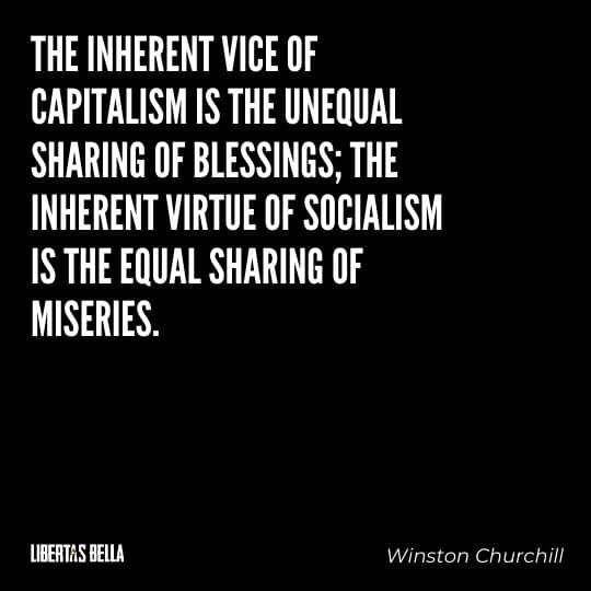 """Capitalism quotes - """"The inherent vice of capitalism is the unequal sharing of blessings; the inherent virtue of socialism is the equal sharing of miseries."""""""
