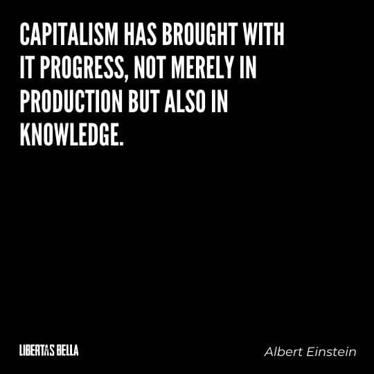 """Capitalism quotes - """"Capitalism has brought with it progress, not merely in production..."""""""