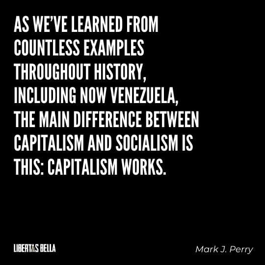 """Capitalism quotes - """"As we've learned from countless examples throughout history, including how Venezuela..."""""""