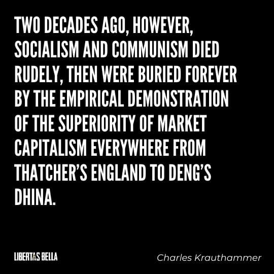 """Two decades ago, however, socialism and communism died rudely, then were buried forever by the empirical demonstration..."""""""