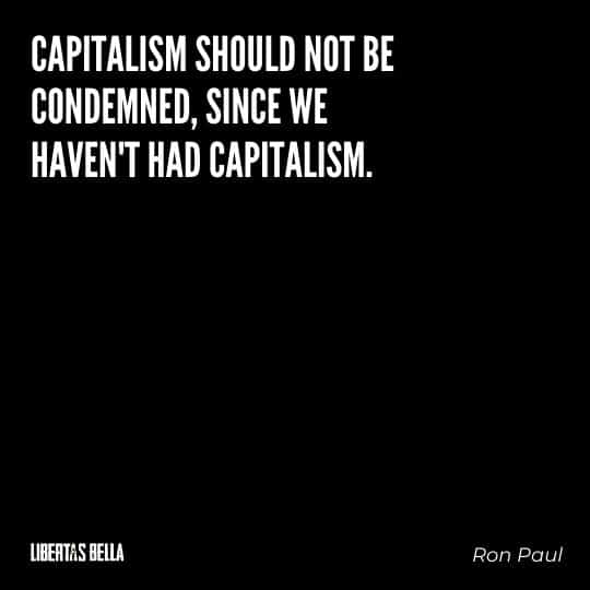 """Capitalism quotes - """"Capitalism should not be condemned, since we haven't had capitalism."""""""