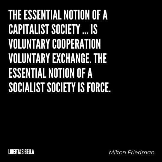 """Capitalism quotes - """"The essential notion of capitalist society... is voluntary cooperation..."""""""