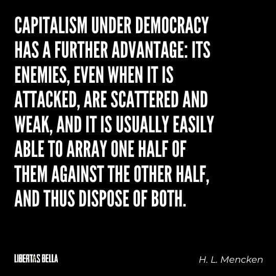 """Capitalism quotes - """"Capitlaism under democracy has further advantage: its enemies, even when it is attacked..."""""""