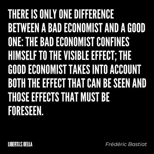 """Frederic Bastiat Quotes - """"There is only one difference between a bad economist and a good one: the bad..."""""""