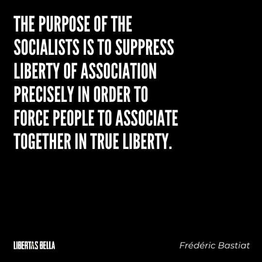 """Frederic Bastiat Quotes - """"The purpose of the socialists is to suppress liberty of association precisely..."""""""