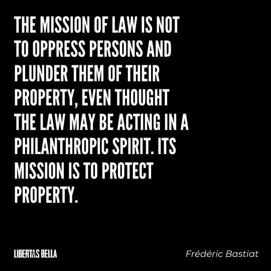 """Frederic Bastiat Quotes - """"The mission of laws is not to press persons and plunder them of their property, even thought..."""""""