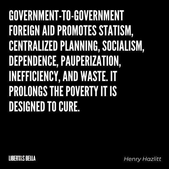 """Socialism quotes - """"Government-to-government foreign aid promites statism, centralized..."""""""