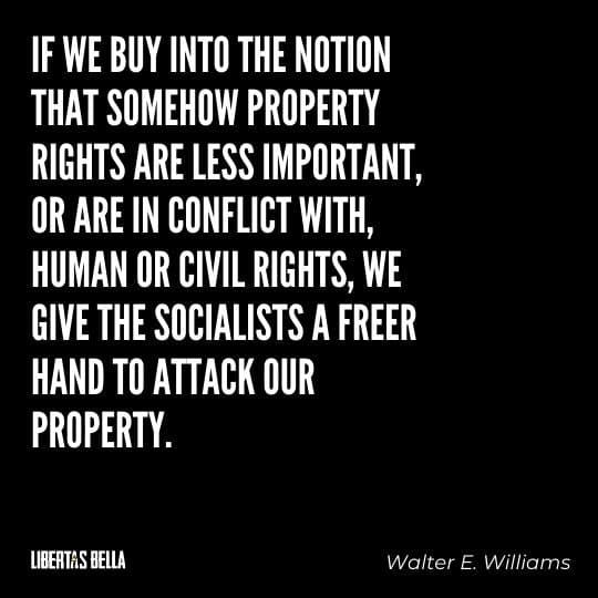 """Socialism quotes - """"If we buy into the notion that somehow property rights are less important, or are in conflict..."""""""