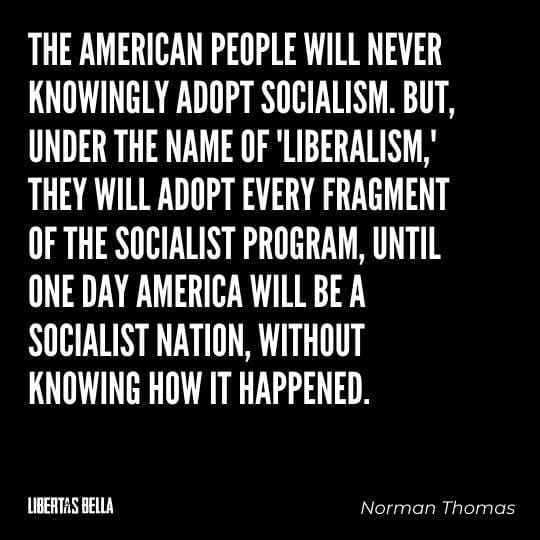 """Socialism quotes - """"The American people will never knowingly adopt socialism. But, under the name 'liberalism'..."""""""