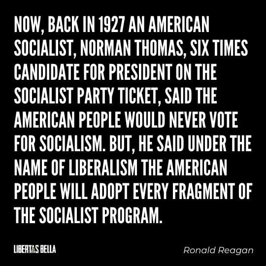 """Socialism quotes - """"Now, back in 1927 an American socialist, Norman Thomas, six times candidate for president on the socialist..."""""""
