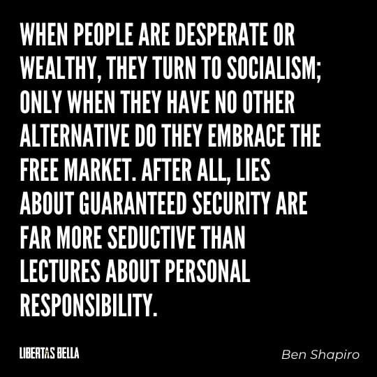 """Socialism quotes - """"When people are desperate or wealthy, they turn to socialism; only when they have no other alternative do they embrace the free market..."""""""