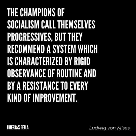 """Socialism quotes - """"The champions of socialism call themselves progressives, but they recommend a system..."""""""