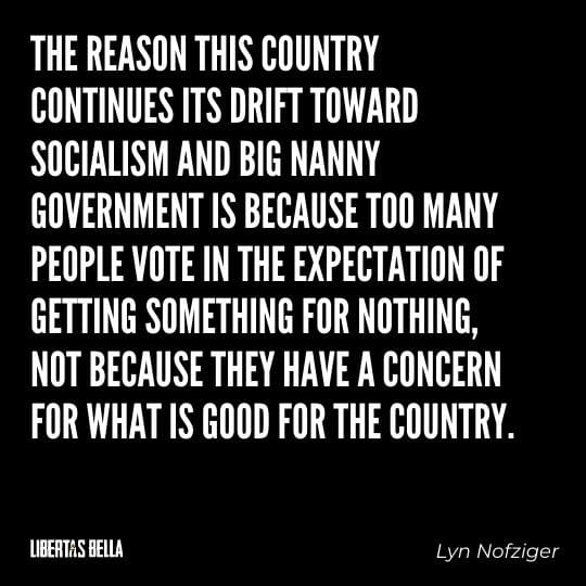 """Socialism quotes - """"The reason this country continues its drift toward socialism and big nanny government..."""""""