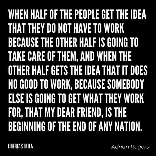 """Socialism quotes - """"When half of the people get the idea that they do not have to work because the other half is going to take care of them, and when the..."""""""