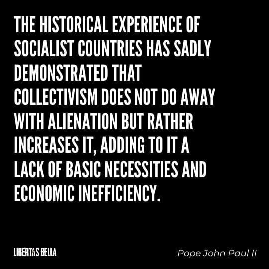 """Socialism quotes - """"The historical experience of socialist countries has sadly demonstrated that collectivism does not do away with..."""""""