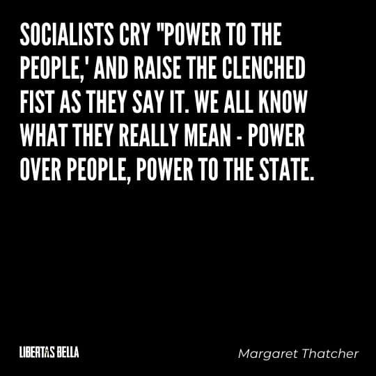 """Socialism quotes - """"Socialists cry """"Power to the people,"""" and rais the clenched fist as they say it. We all know what they really mean..."""""""