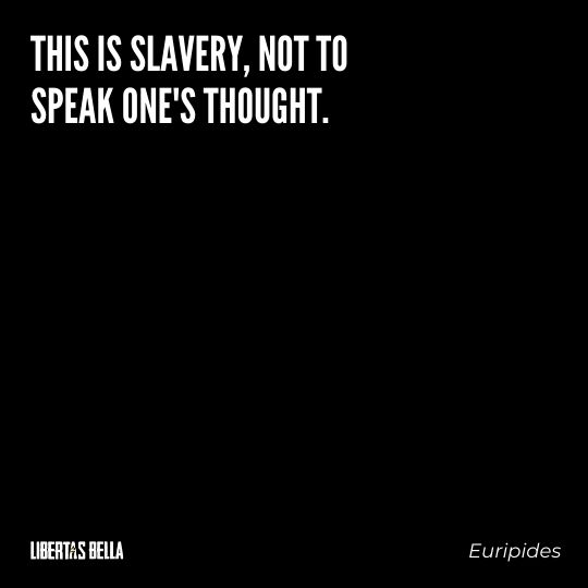 """Freedom of speech quotes - """"This is slavery, not to speak one's thoughts."""""""
