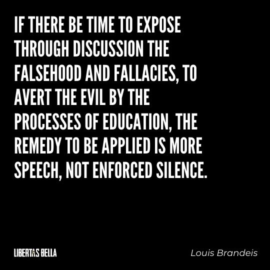 """Freedom of speech quotes - """"If there be time to expose through discussion the falsehood and fallacies, to avert the evil by the..."""""""