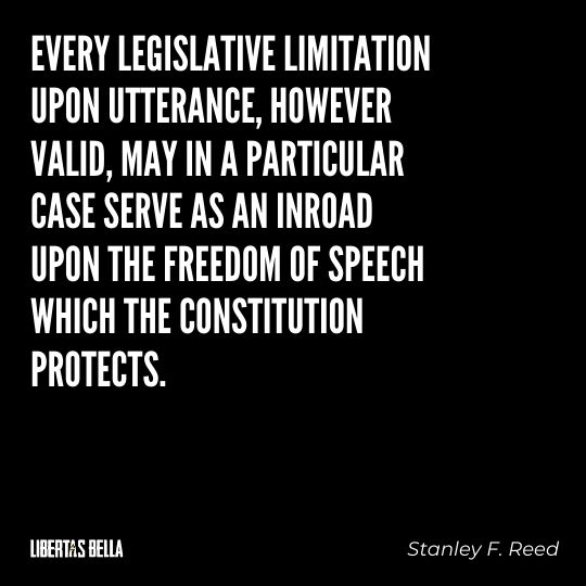 """Freedom of speech quotes - """"Every legislative limitation upon utterance, however valid, may in a particular case serve as an inroad..."""""""