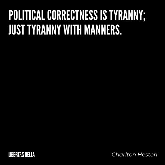 """Freedom of speech quotes - """"POlitical correctness is tyranny; just tyranny with manners?"""""""