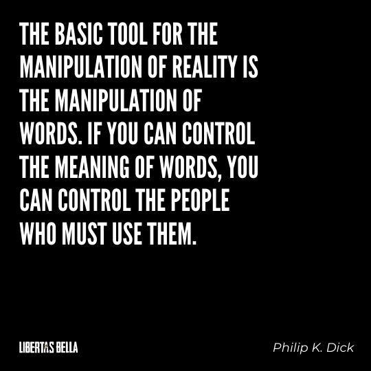 """Freedom of speech quotes - """"The basic tool for the manipulation of reality is the manipulation of words..."""""""