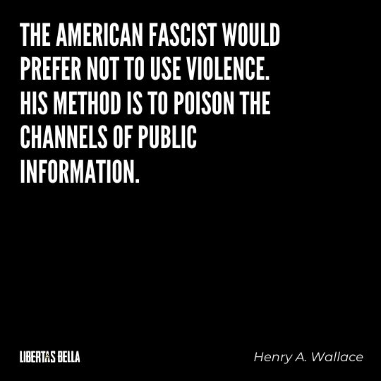 """Freedom of speech quotes - """"The American fascist would prefer not to use violence. HIs method is to poison the channels..."""""""