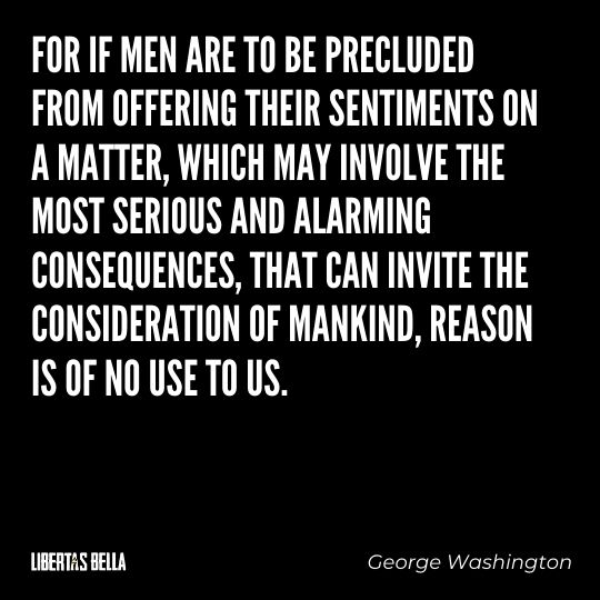 """Freedom of speech quotes - """"For fif men are to be precluded from offering their sentiments on a matter, which may involve..."""""""