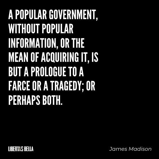 """Freedom of speech quotes - """"A popular government without popular information, or the mean of acquiring it..."""""""