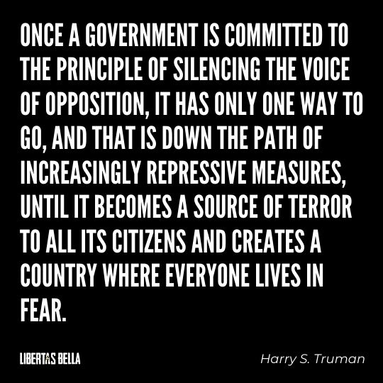 """Freedom of speech quotes - """"Once a government is committed to the principle of silencing the voice of of opposition, it has only one way to go,..."""""""