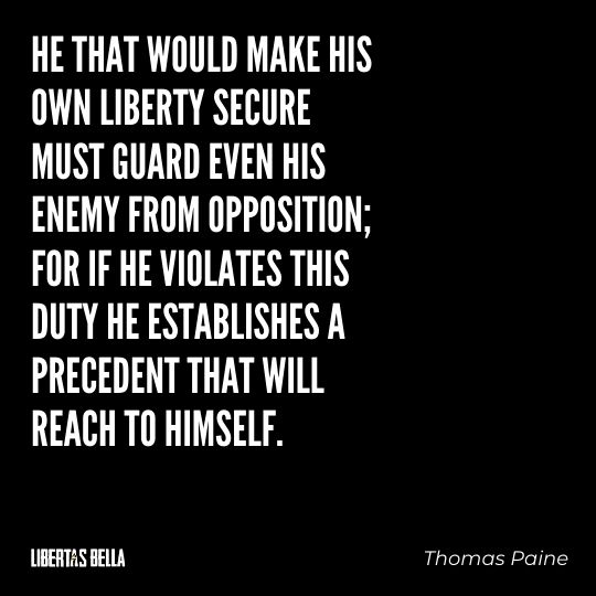 """Freedom of speech quotes - """"He that would make his own liberty secure must guard even his enemy from opposition;..."""""""