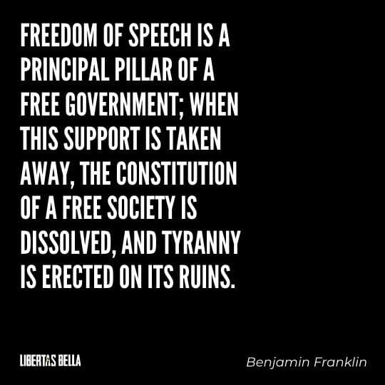 """Benjamin Franklin quotes - """"Freedom of speech is a principal pillar of a free government; when this support..."""""""