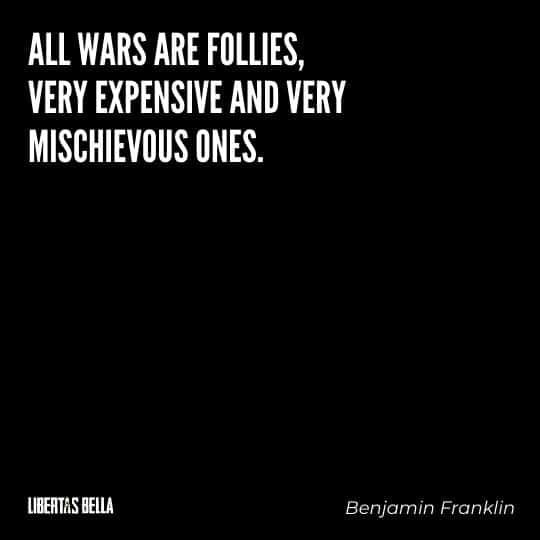 """Benjamin Franklin quotes - """"All wars are follies, very expensive and very mischievous ones."""""""