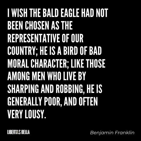 """Benjamin Franklin quotes - """"I wish the bald eagle had not been chosen as the representative of our country..."""""""