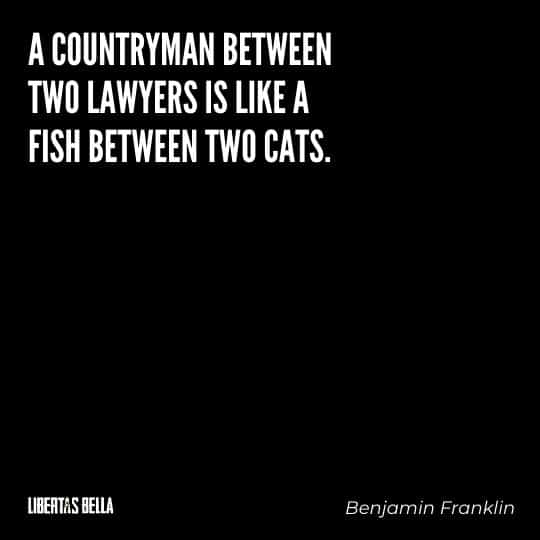 """Benjamin Franklin quotes - """"A countryman between two lawyers is like a fish between two cats."""""""