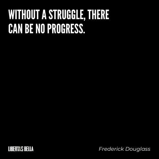 """frederick douglass quotes - """"Without a struggle, there can be no progress."""""""